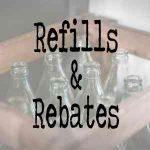 Refills & Rebates